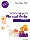 Oxford Word Skills Intermediate Idioms and Phrasal Verbs - Ruth Gairns, Stuart Redman