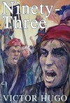 Ninety-Three - Victor Hugo, Frank Lee Benedict, Frederick Davidson