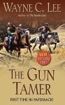 The Gun Tamer - Wayne C. Lee