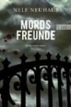 Mordsfreunde - Nele Neuhaus