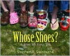 Whose Shoes?: A Shoe for Every Job - Stephen R. Swinburne