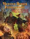 Monster Hunter International Employee's Handbook and Roleplaying Game - Steven S. Long, Larry Correia, Jason Walters, Ruben Smith-Zempel, Sam Flegal, Keith Curtis