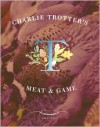Charlie Trotter's Meat and Game - Charlie Trotter, Tim Turner