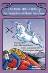 Astral High Magic: De Imaginibus of Thabit Ibn Qurra - John Michael Greer, Christopher Warnock