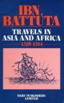 Ibn Battuta: Travels in Asia & Africa - Ibn Battuta, Ibn Battuta