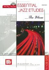 Essential Jazz Etudes... the Blues for Tenor Sax [With CD] - Jack Wilkins
