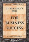 St. Benedict's Rule for Business Success - Quentin R. Skrabec Jr.