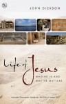 Life of Jesus Participant's Guide with DVD: Who He Is and Why He Matters - John Dickson