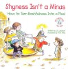 Shyness Isn't a Minus: How to Turn Bashfulness Into a Plus - J.S. Jackson