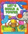 Let's Build a Tower - Meredith Costain, Marjory Gardner