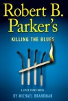 Robert B. Parker's Killing The Blues (Jesse Stone, #10) - Robert B. Parker, Michael Brandman