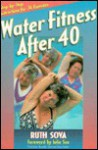 Water Fitness After 40 - Ruth Sova