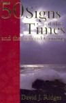50 Signs of the Times and the Second Coming - David J. Ridges