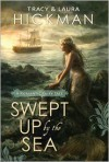 Swept Up By the Sea: A Romantic Fairy Tale - Tracy Hickman, Laura Hickman