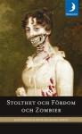Stolthet och Fördom och Zombier - Seth Grahame-Smith, Jane Austen