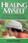Healing Myself: A Hero's Primer for Recovery from Trauma - Gari Carter, Robert A. Monroe