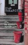 Gra na wielu bębenkach - Olga Tokarczuk