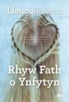 Rhyw Fath O Ynfytyn - Lleucu Roberts