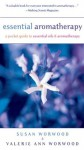 Essential Aromatherapy: A Pocket Guide to Essential Oils and Aromatherapy - Valerie Ann Worwood, Susan Worwood