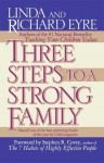 Three Steps to a Strong Family - Linda Eyre, Richard Eyre