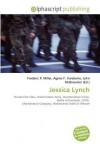 Jessica Lynch - Frederic P. Miller, Agnes F. Vandome, John McBrewster
