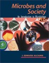 Microbes and Society: An Introduction to Microbiology - I. Edward Alcamo