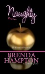 Naughty 2: My Way or the Highway - Brenda Hampton