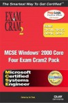 MCSE Windows 2000 Core Exam Cram 2 Pack (Exams 70-210, 70-215, 70-216, 70-217) [With CDROM] - Que Corporation, Ed Tittel