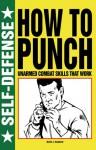 How to Punch - Martin J. Dougherty
