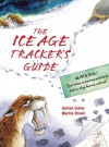 The Ice Age Tracker's Guide - Adrian Lister, Martin Ursell