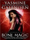 Bone Magic (Otherworld / Sisters of the Moon #7) - Yasmine Galenorn, Cassandra Campbell