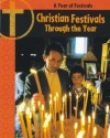 Christian Festivals Throughout the Year - Anita Ganeri