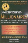 Conversations with Millionaires: What Millionaires Do to Get Rich, That You Never Learned About in School! - Mike Litman, Jason Oman, Robert Allen