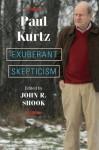 Exuberant Skepticism - Paul Kurtz, John R. Shook