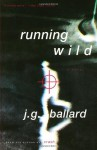 Running Wild - J.G. Ballard