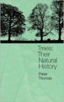 Trees: Their Natural History - Peter Thomas