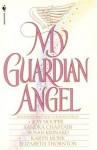 My Guardian Angel - Kay Hooper, Sandra Chastain, Susan Krinard, Karyn Monk, Elizabeth Thornton