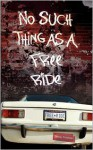 No Such Thing As A Free Ride - Shelly Fredman