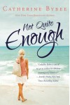 Not Quite Enough - Catherine Bybee