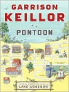 Pontoon: A Novel of Lake Wobegon - Garrison Keillor