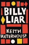 Billy Liar - Keith Waterhouse, Nick Bentley