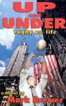 Up and Under: Rugby vs. Life - Mark Brewer