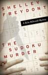 The Sudoku Murder - Shelley Freydont