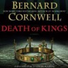Death of Kings (The Saxon Stories, #6) - Bernard Cornwell, Stephen Perring