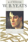 W.B. Yeats: A Life, Vol. I: The Apprentice Mage, 1865-1914 - R.F. Foster
