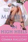 Mayhem in High Heels (A High Heels Mystery, #5) - Gemma Halliday