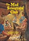 The Mad Scientists' Club (Mad Scientist Club) - Bertrand R. Brinley, Charles Geer