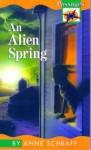 An Alien Spring - Anne Schraff