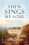 The Story of Our Songs: Drawing Strength from the Great Hymns of Our Faith - Robert J. Morgan