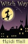 Witch Way - Heidi Hall
